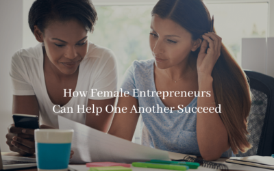 How Female Entrepreneurs Can Help One Another Succeed