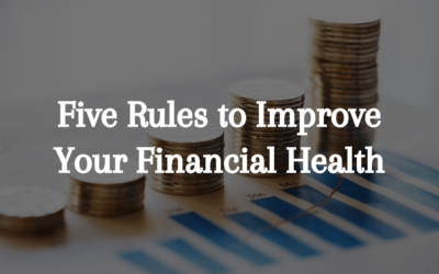 Five Rules To Improve Your Financial Health